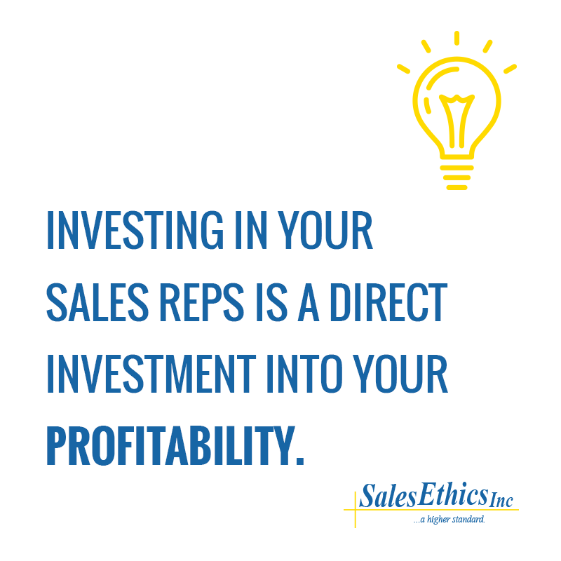 Investinging in your sales reps is a direct investment into your profitability.