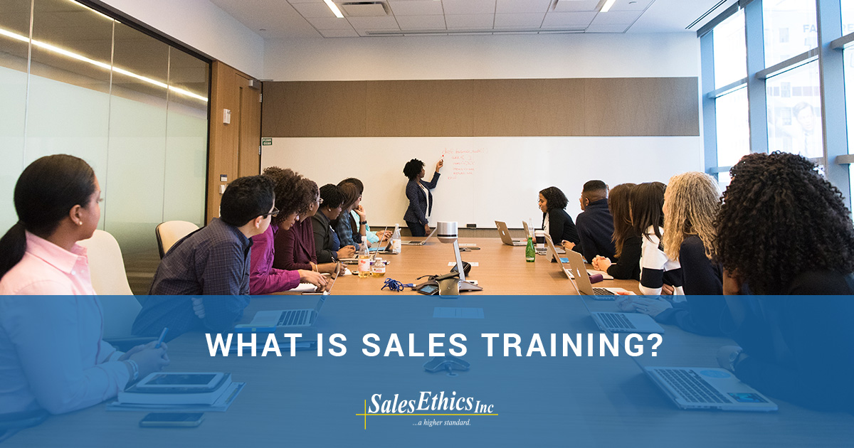 What is Sales Training?   SalesEthics, Inc